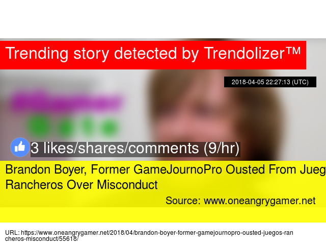 Brandon Boyer Former Gamejournopro Ousted From Juegos Rancheros